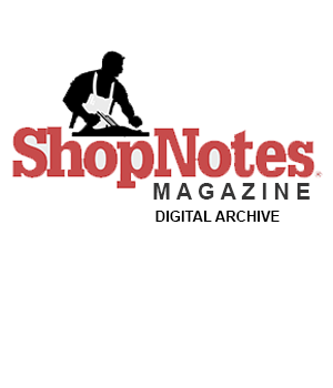 ShopNotes Magazine Digital Archive